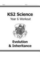 KS2 Science Year Six Workout: Evolution & Inheritance