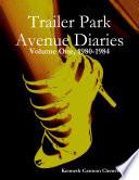 Trailer Park Avenue Diaries - Volume One, 1980-1984