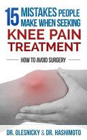 15 Mistakes People Make When Seeking Knee Pain Treatment