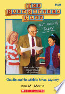 The Baby Sitters Club  40  Claudia and the Middle School Mystery
