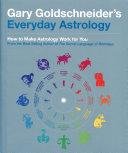 Gary Goldschneider s Everyday Astrology