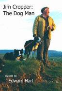 Jim Cropper: The Dog Man