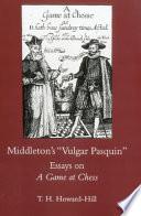 Middleton s  Vulgar Pasquin