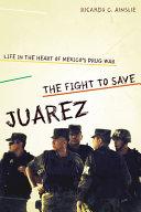The Fight to Save Juárez