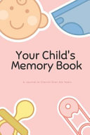 Your Child's Memory Book, a Journal to Cherish All of Your Memories, Memory Log Book for Kids, 6x9, 120 Pages