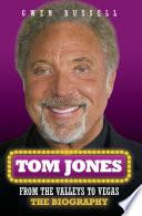Tom Jones   An Extraordinary Life