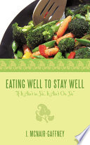 Eating Well to Stay Well Or..