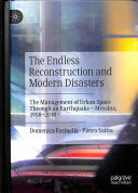 The endless reconstruction and modern disasters: The management of urban space through an earthquake - Messina, 1908-2018