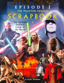 The Phantom Menace Movie Scrapbook