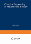 Chemical Engineering in Medicine and Biology