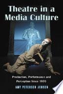 Theatre in a Media Culture Book