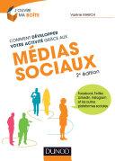 Comment développer votre activité grâce aux médias sociaux - 2e éd.