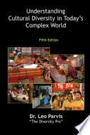 Understanding Cultural Diversity in Today s Complex World Book