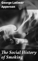 The Social History of Smoking Book