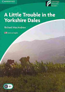 A Little Trouble in the Yorkshire Dales Level 3 Lower-intermediate American English