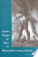 Gothic Images of Race in Nineteenth-century Britain