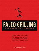 Paleo Grilling  The Complete Cookbook