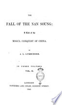 The Fall of the Nan Soung a Tale of the Mogul Conquest of China in Three Volumes. Vol. 1 [-3]