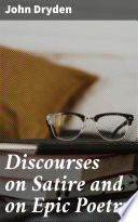 Read Online Discourses on Satire and on Epic Poetry For Free
