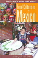 """Food Culture in Mexico"" by Long Towell Long, Janet Long-Solis, Luis Alberto Vargas"