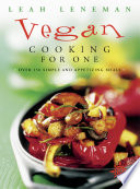 Vegan Cooking for One  Over 150 simple and appetizing meals Book