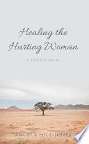 Healing the Hurting Woman