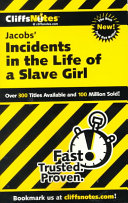 CliffsNotes on Jacob s Incidents in the Life of a Slave Girl