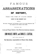 Famous Assassinations of History, from the Time of Julius Cæsar Down to the Present Day ...
