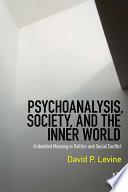 Psychoanalysis  Society  and the Inner World