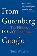 link to From Gutenberg to Google : the history of our future in the TCC library catalog