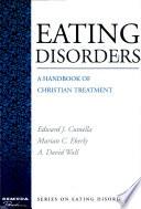 Eating Disorders A Handbook Of Christian Treatment Book PDF