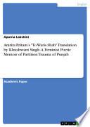 Amrita Pritam   s  To Waris Shah  Translation by Khushwant Singh  A Feminist Poetic Memoir of Partition Trauma of Punjab
