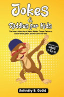 Jokes and Riddles for Kids  The Smart Collection Of Jokes  Riddles  Tongue Twisters  and Funniest Knock Knock Jokes Ever  ages 7 9 8 12