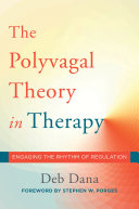 The Polyvagal Theory in Therapy  Engaging the Rhythm of Regulation  Norton Series on Interpersonal Neurobiology
