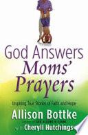 God Answers Moms' Prayers