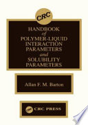 Handbook of Polymer Liquid Interaction Parameters and Solubility Parameters Book