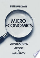 Intermediate Microeconomics with Applications