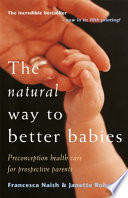 Cover of The Natural Way to Better Babies