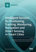 Intelligent Sensors for Positioning  Tracking  Monitoring  Navigation and Smart Sensing in Smart Cities
