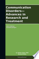 Communication Disorders Advances In Research And Treatment 2013 Edition Book PDF