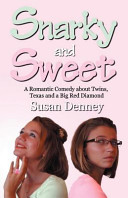 Snarky and Sweet: A Romantic Comedy about Twins, Texas and a Big Red Diamond Book Cover