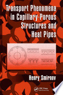 Transport Phenomena in Capillary Porous Structures and Heat Pipes