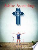 Ashlae Ascending