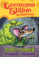 Slime for Dinner (Geronimo Stilton Graphic Novel #2) Pdf/ePub eBook