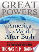 Great Powers  : America and the World After Bush
