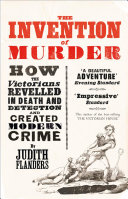 Pdf The Invention of Murder: How the Victorians Revelled in Death and Detection and Created Modern Crime