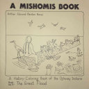 A Mishomis Book  a History Coloring Book of the Ojibway Indians