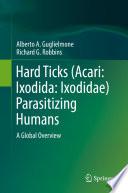Hard Ticks  Acari  Ixodida  Ixodidae  Parasitizing Humans