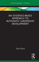 An Evidence-based Approach to Authentic Leadership Development