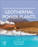 Thermodynamic Analysis and Optimization of Geothermal Power Plants Book